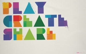 Play, Create, Share