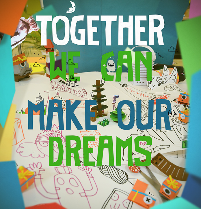 Together we can make our dreams